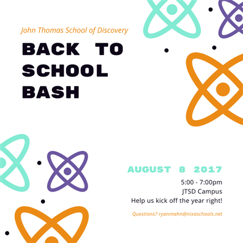 John Thomas School of Discovery, Back to School Bash, August 8 2017, 5-7, Questions: ryanmahn@nixaschools.net