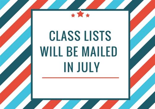 Class lists will be mailed in July