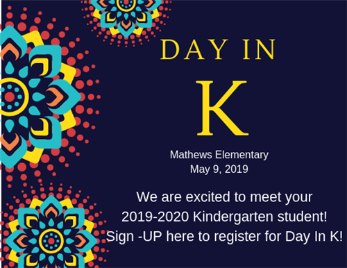 Day In K Mathews Elementary May 9, 2019. We are excited to meet your 2019-2020 Kindergarten Student. Sign-UP here to register