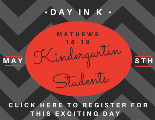 Day In K May 8th, Mathews 18-19 Kindergarten students. click here to register for this exciting day