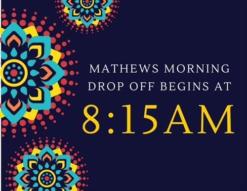 Mathews Morning Drop Off Begins At 8:15 AM