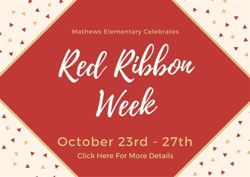 Mathews Elementary Celebrates Red Ribbon Week October 23rd - 27th. click here for more details.