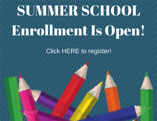 Summer School Enrollment is open! Click Here to register!