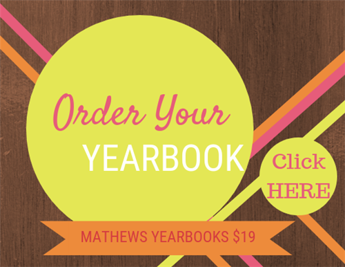 Order Your Yearbook. click here. Mathews yearbooks $19.