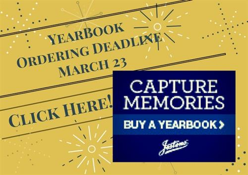 Yearbook ordering deadline March 23rd. Click Here to Order. Capture Memories buy a yearbook from Jostens.