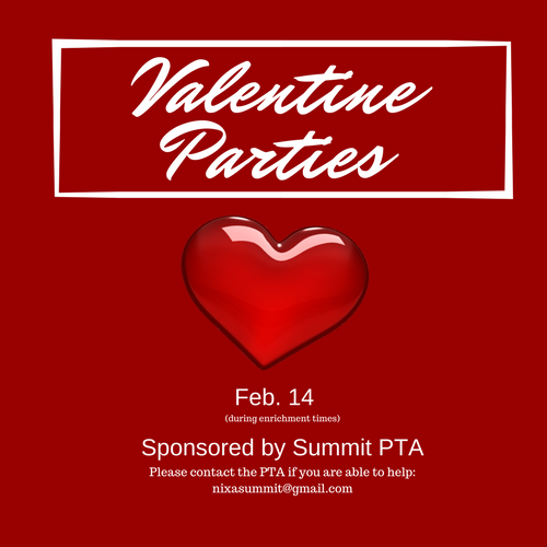 Valentine Parties are Feb. 14, contact Summit PTA to help at nixasummit@gmail.com