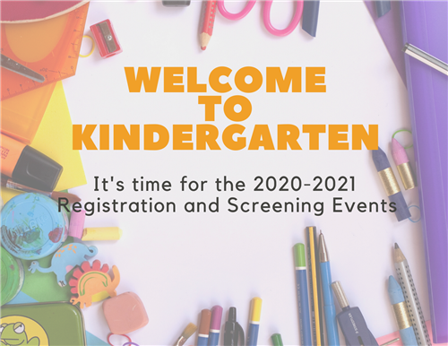 welcome to kindergarten registration and screening events for 2020-2021
